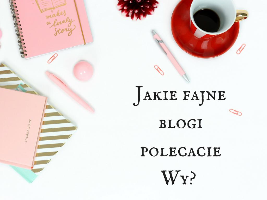 Jakie fajne blogi polecacie Wy - grafika do ciekawych blogów