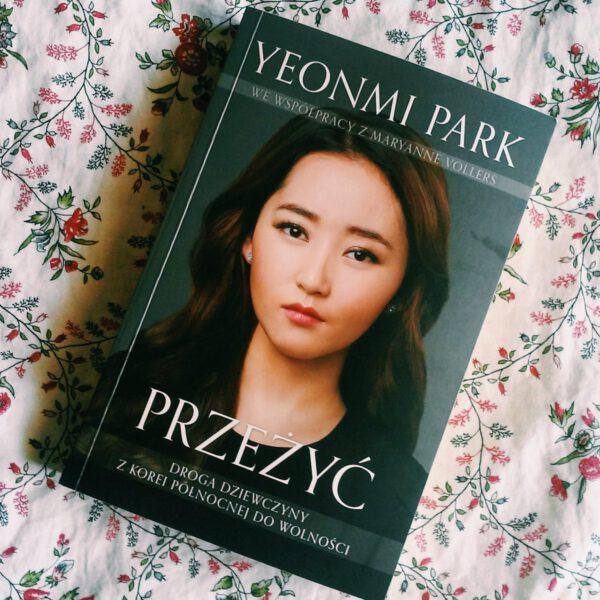 książka Przeżyć Droga dziewczyny z Korei Północnej do wolności Yeon-mi Park